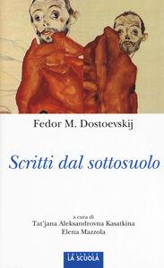 Foto Cover di Scritti dal sottosuolo, Libro di Fëdor Dostoevskij, edito da La Scuola