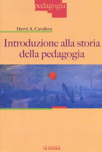 Libro Introduzione alla storia della pedagogia Hervé A. Cavallera