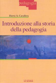 Introduzione alla storia della pedagogia - Hervé A. Cavallera - copertina
