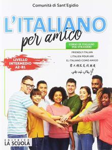 L italiano per amico. Corso di italiano per stranieri. Livello intermedio.pdf