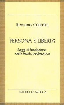 Camfeed.it Persona e libertà. Saggi di fondazione della teoria pedagogica Image