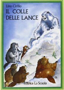 Foto Cover di Il colle delle lance, Libro di Lino Cirillo, edito da La Scuola