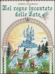Libro Nel regno incantato delle fate Andreina Chiari Branchi