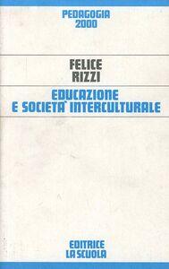 Libro Educazione e società interculturale Felice Rizzi