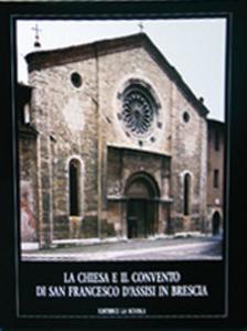 Libro La chiesa e il convento di San Francesco d'Assisi in Brescia