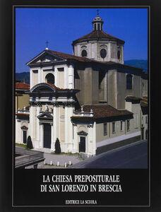 Libro Chiesa prepositurale di San Lorenzo in Brescia