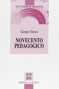 Novecento pedagogico. Profilo delle teorie educative contemporanee