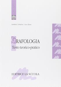 Libro Grafologia. Testo teorico-pratico Lamberto Torbidoni , Livio Zanin