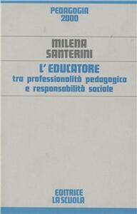 L' educatore tra professionalità pedagogica e responsabilità sociale
