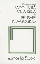 Razionalità metafisica e pensare pedagogico