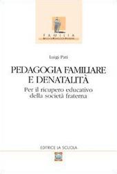 Pedagogia familiare e denatalità. Per il ricupero educativo della società fraterna
