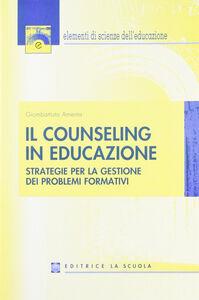 Libro Il counseling in educazione Giombattista Amenta
