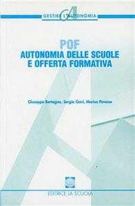 Libro POF. Autonomia delle scuole e offerta formativa Giuseppe Bertagna , Sergio Govi , Marisa Pavone