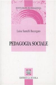Libro Pedagogia sociale Luisa Santelli Beccegato
