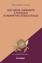 Educazione, formazione e pedagogia in prospettiva interculturale