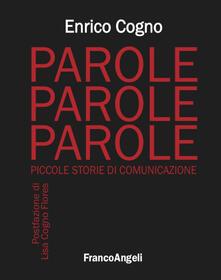 Parole, parole, parole. Piccole storie di comunicazione - Enrico Cogno - copertina