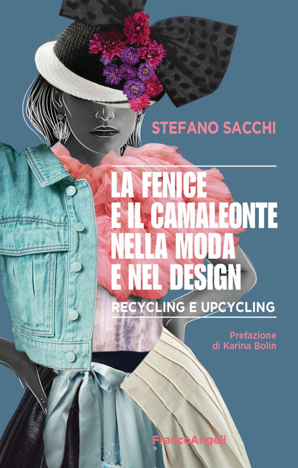 Image of La fenice e il camaleonte nella moda e nel design. Recycling e upcycling