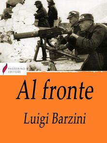 Al fronte (maggio-ottobre 1915) - Luigi Barzini - ebook
