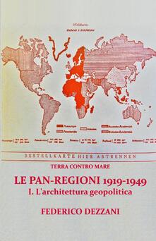 Terra contro mare. Le pan-regioni 1919-1949. Vol. 1: architettura geopolitica, L..pdf
