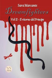 Camfeed.it Il ritorno del Principe. Dreamfighters. Vol. 2 Image
