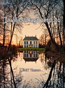 La villa sul lago perduto - Olivia Hessen - ebook