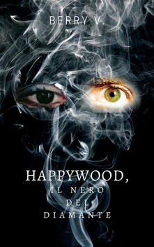 Happywood, il nero del diamante - Berry V. - ebook