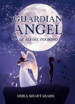 Guardian angel. Le ali del perdono