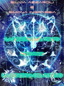 La memoria del futuro. La memoria del tempo. Vol. 1 - Silvia Azzaroli,Simona Ingrassia - ebook