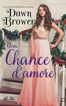 Una chance d'amore - Valentina Giglio,Dawn Brower - ebook