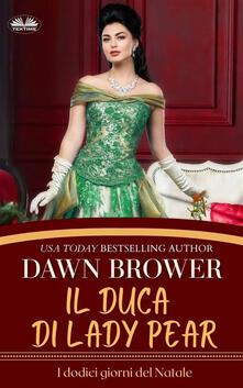 Il Duca Di Lady Pear - Patrizia Barrera,Dawn Brower - ebook