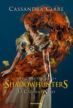 La catena d'oro. Shadowhunters. The last hours