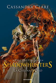 La catena d'oro. Shadowhunters. The last hours - Cassandra Clare,Manuela Carozzi,Debora Rancati - ebook