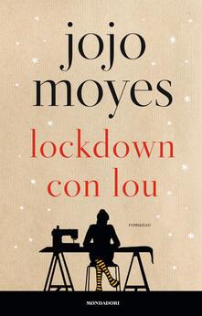 Lockdown con Lou - Jojo Moyes - ebook