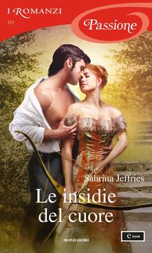 Le insidie del cuore - Sabrina Jeffries - ebook