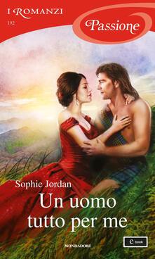 Un uomo tutto per me - Sophie Jordan - ebook