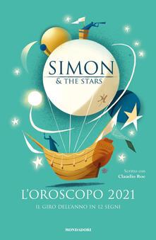 L' oroscopo 2021. Il giro dell'anno in 12 segni - Claudio Roe,Simon & the Stars,Riccardo Guasco - ebook