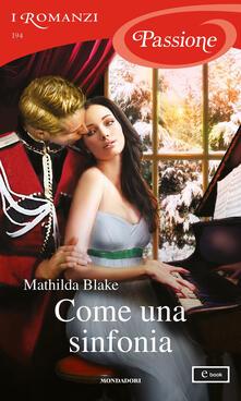 Come una sinfonia - Mathilda Blake - ebook