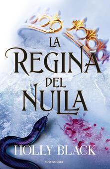 La regina del nulla - Francesca Novajra,Holly Black - ebook