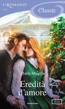 Eredità d'amore - Maria Masella - ebook
