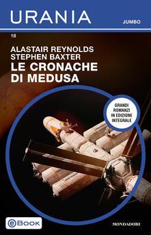 Le cronache di Medusa - Stephen Baxter,Alastair Reynolds - ebook