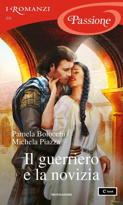 Il guerriero e la novizia - Michela Piazza,Pamela Boiocchi - ebook