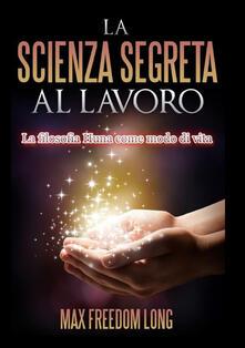 Voluntariadobaleares2014.es La scienza segreta al lavoro. La filosofia Huna come modo di vita Image