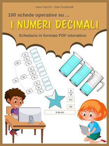 I numeri decimali. Schedario in formato PDF interattivo - Italo Faustinelli,Ivana Sacchi - ebook