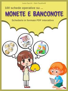 Monete e banconote. Schedario in formato PDF interattivo - Italo Faustinelli,Ivana Sacchi - ebook