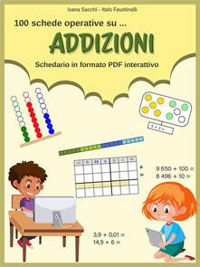 100 schede operative su... Addizioni. Schedario in formato PDF interattivo - Italo Faustinelli,Ivana Sacchi - ebook