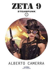Zeta 9. Steampunk. Vol. 1 - Alberto Camerra - ebook
