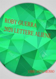 2020 Lettere Aliene - Roby Guerra - ebook