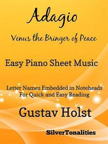 Adagio Venus the Bringer of Peace the Planets Easy Piano Sheet Music