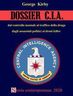 Dossier CIA. Dal controllo mentale al traffico di droga, dagli assassinii politici ai droni killer