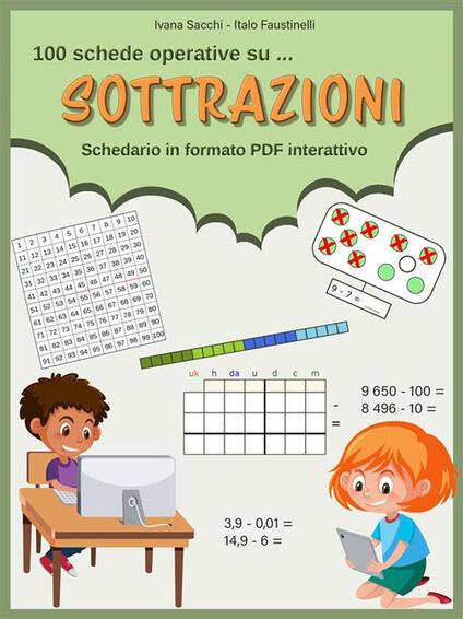 100 schede operative su... Sottrazioni. Schedario in formato PDF interattivo - Italo Faustinelli,Ivana Sacchi - ebook